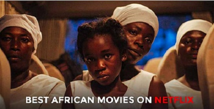 How to Get Your Best African Movies on Netflix