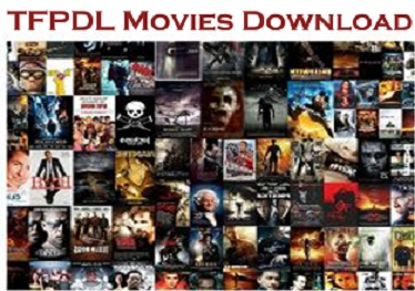TFPDL Movies 2021 Download Latest Free Movies & TV Series