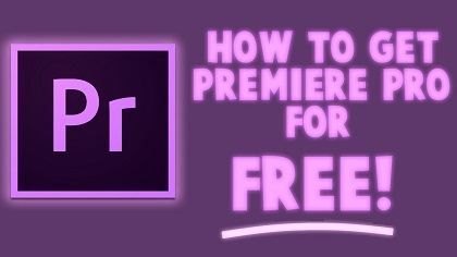 How to Download Premiere Pro for Free