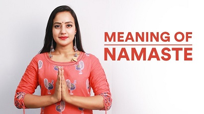 Meaning and History of Namaste