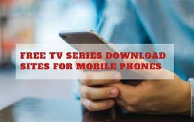 Top 22 Best Free TV Series Download Sites for Mobile Phones