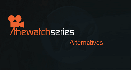 Thewatchseries Movies Alternatives 2021