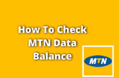 How to Check MTN Data Balance 2021 in Nigeria