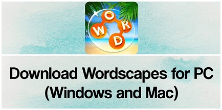Wordscapes Game for PC Windows 7, 8, 10 and Mac