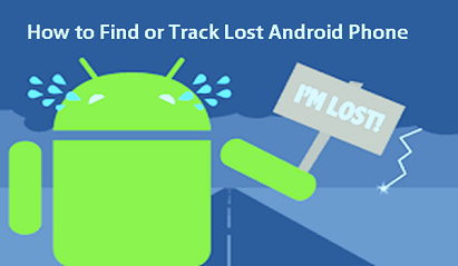 How to Find and Track a Lost Android Phone or an iPhone